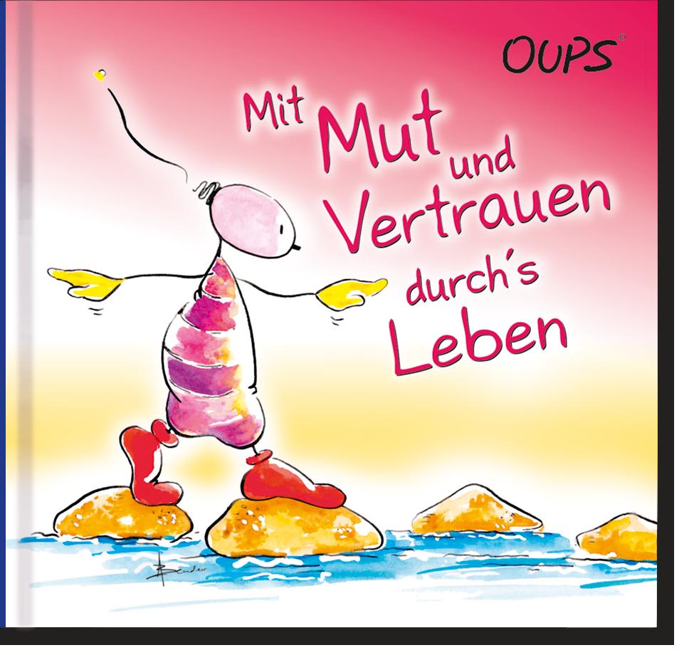 Oups Minibuch - Mit Mut und Vertrauen durch´s Leben