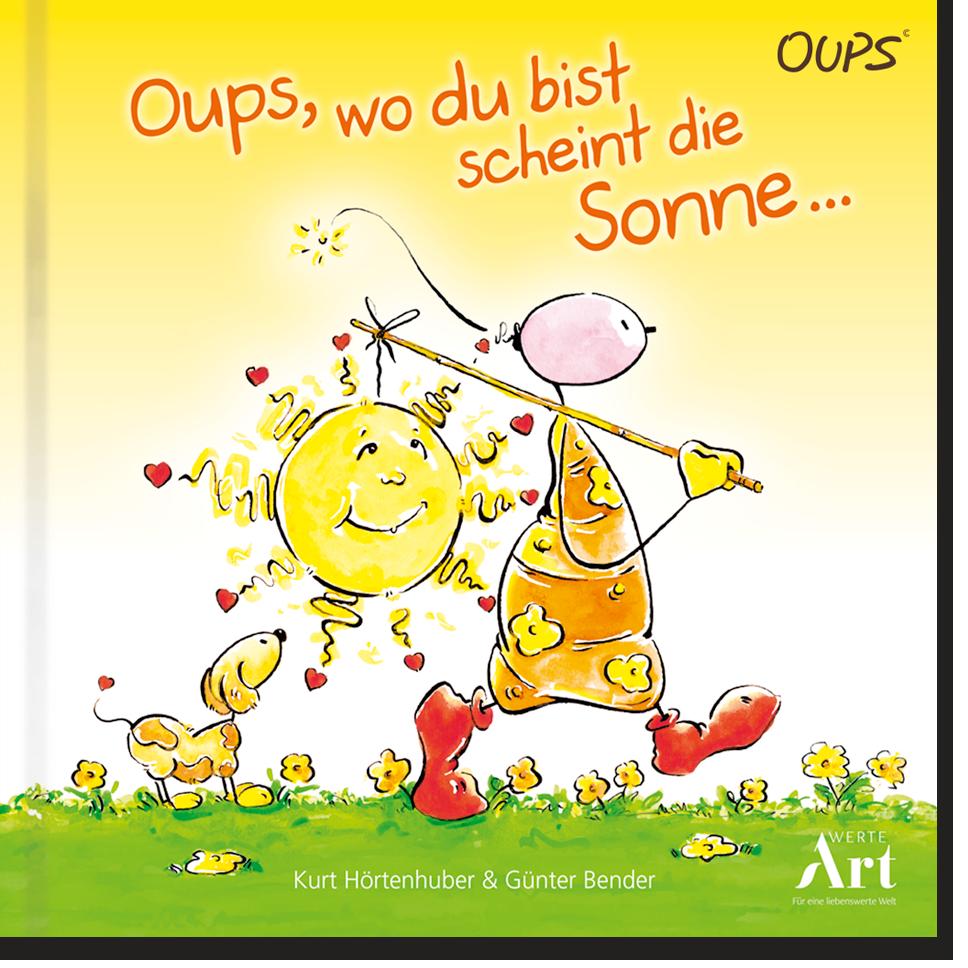 OUPS Kinderbuch - Oups, wo du bist scheint die Sonne...