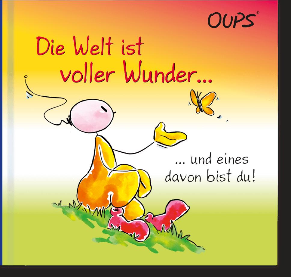 Oups Minibuch - Die Welt ist voller Wunder und eines davon bist du!
