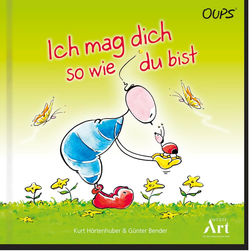 Oups Kinderbuch - Ich mag dich so wie du bist