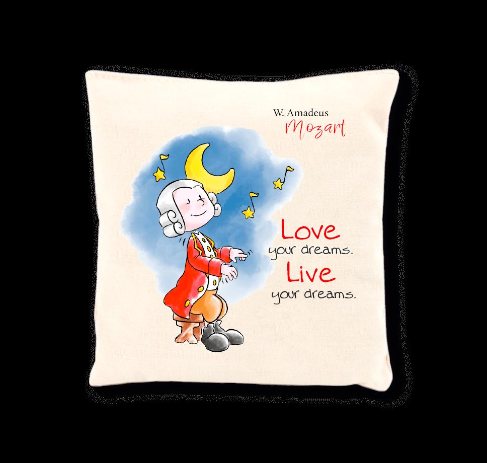 Mozart Duftkissen - Love your dreams. Live your dreams.