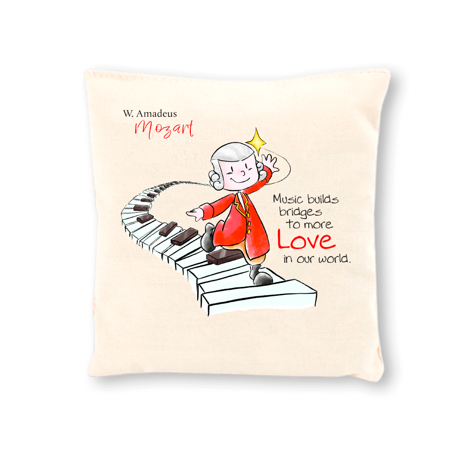 Mozart Durftkissen - Music builds bridges to more love in our world.
