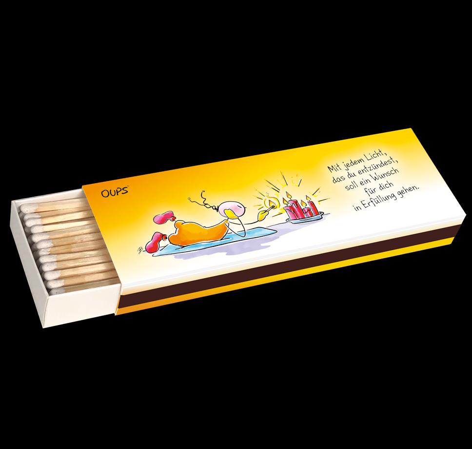 Oups Streichhölzer - Mit jedem Licht, dass du entzündest, soll ein Wunsch für dich in Erfüllung gehen.